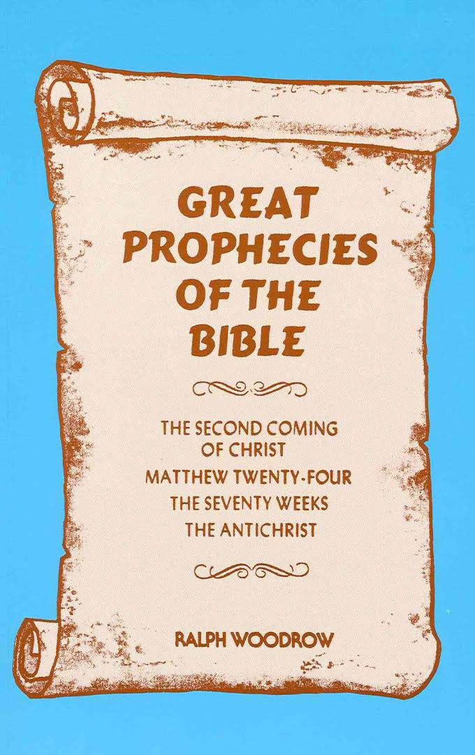 Great Prophecies of the Bible by Ralph Woodrow